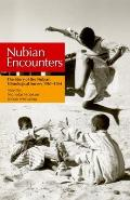 Nubian Encounters: The Story of the Nubian Ethnological Survey 1961-1964