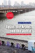 Egypt, the Arabs, and the World: Reflections at the Turn of the Twenty-First Century