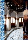 The sultan's fountain; an imperial story of Cairo, Istanbul, and Amsterdam