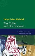 The Collar and the Bracelet (Modern Arabic Literature)
