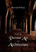 Studies in Persian Art & Architecture
