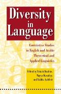 Diversity in Language: Contrastive Studies in English and Arabic Theoretical Applied Linguistics