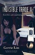 Invisible Trade II: Secret Lives...