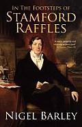 In the Footsteps of Stamford Raffles