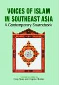 Voices of Islam in Southeast Asia: A Contemporary Sourcebook