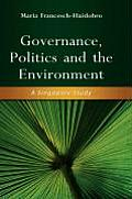 Governance, Politics and the Environment: A Singapore Study