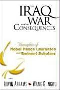 The:  Iraq War and Its Consequences: Thoughts of Nobel Peace Laureates and Eminent Scholars