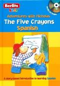 The Five Crayons: Spanish with CD (Audio) (Berlitz Kids: Adventures with Nicholas)