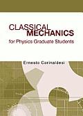 Classical Mechanics for Physics Graduate Students