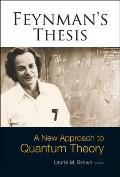 Feynman's Thesis: A New Approach to Quantum Theory