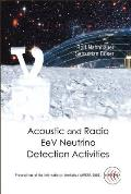 Acoustic and Radio Eev Neutrino Detection Activities: Proceedings of the International Workshop (Arena 2005) Desy, Zeuthen, Germany 17 - 19 May 2005