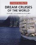 Insight Illustrated Dream Cruises of the World (Insight Illustrated)