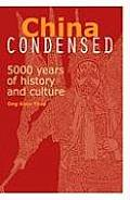 China Condensed: 5000 Years of History and Culture