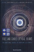 Free and Guided Optical Beams: International School of Quantum Electronics, Erice Sicily, Italy, 20-27 November 2002
