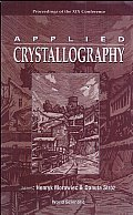 Applied Crystallography: Proceedings of the XIX Conference: Kraków, Poland, 1-4 September 2003