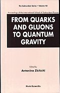 From Quarks and Gluons to Quantum Gravity: Proceedings of the International School of Subnuclear Physics