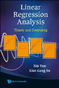 Linear Regression Analysis: Theory and Computing