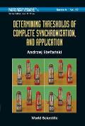 Determining Thresholds of Complete Synchronization, and Application (World Scientific Series on Nonlinear Science, Series a)