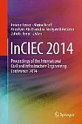 Inciec 2014: Proceedings of the International Civil and Infrastructure Engineering Conference 2014
