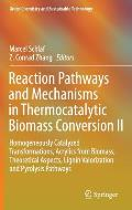 Reaction Pathways and Mechanisms in Thermocatalytic Biomass Conversion II: Homogeneously Catalyzed Transformations, Acrylics from Biomass, Theoretical (Green Chemistry and Sustainable Technology)