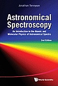 Astronomical Spectroscopy An Introduction To The Atomic & Molecular Physics Of Astronomical Spectroscopy 2nd Edition