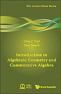 Introduction to Algebraic Geometry and Commutative Algebra