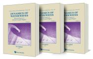 Selected Papers of Michael Longuet-Higgins on the Dynamics of Water Waves: Volumes 13