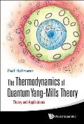 The Thermodynamics of Quantum Yang-Mills Theory: Theory and Applications