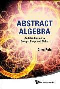 Abstract Algebra: An Introduction to Groups, Rings and Fields