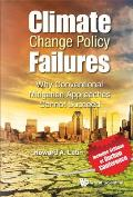 Climate Change Policy Failures: Why Conventional Mitigation Approaches Cannot Succeed
