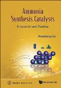 Ammonia Synthesis Catalysts: Innovation and Practice