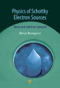 Physics of Schottky Electron Sources: Theory and Optimum Operation