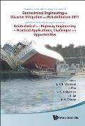 Geotechnical Engineering for Disaster Mitigation and Rehabilitation 2011: Geotechnical and Highway Engineering Practical Applications, Challenges and