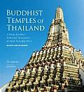 Buddhist Temples of Thailand: A Visual Journey Through Thailand S 42 Most Historic Wats