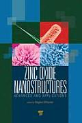 Zinc Oxide Nanostructures: Advances and Applications