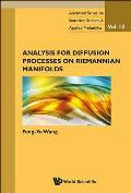 Analysis for Diffusion Processes on Riemannian Manifolds (Advanced Series on Statistical Science and Applied Probabili)