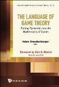 Language of Game Theory, The: Putting Epistemics Into the Mathematics of Games