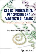 Chaos Information Processing & Paradoxical Games The Legacy of John S Nicolis