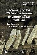 Recent Progress of Scientific Research on Ancient Glass and Glaze (Series on Archaeology and History of Science in China)