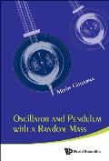 Oscillator and Pendulum with a Random Mass