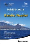 Exotic Nuclei: Iasen-2013: Proceedings of the First International African Symposium on Exotic Nuclei