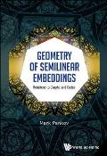 Geometry of Semilinear Embeddings: Relations to Graphs and Codes