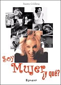 Soy Mujer Y Que?/ I'm a Woman So What?