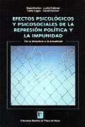 Efectos Psicologicos y Psicosociales de La Represion Politica y La Impunidad