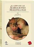 El Libro De Las Narraciones Maravillosas / the Book of Wonderful Stories