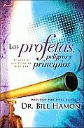 Los Profetas, Peligros y Principios: El Pueblo Profetico de Dios Hoy.