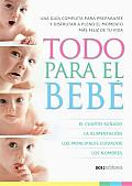 Todo Para El Bebe/ Everything for the Baby