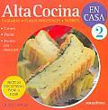 Alta Cocina En Casa/ Haute Cuisine At Home