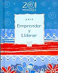 201 Mensajes Para Emprender Y Liderar/ 201 Messages To Lead and Manage