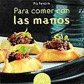 Para Comer Con Las Manos/ Finger Foods